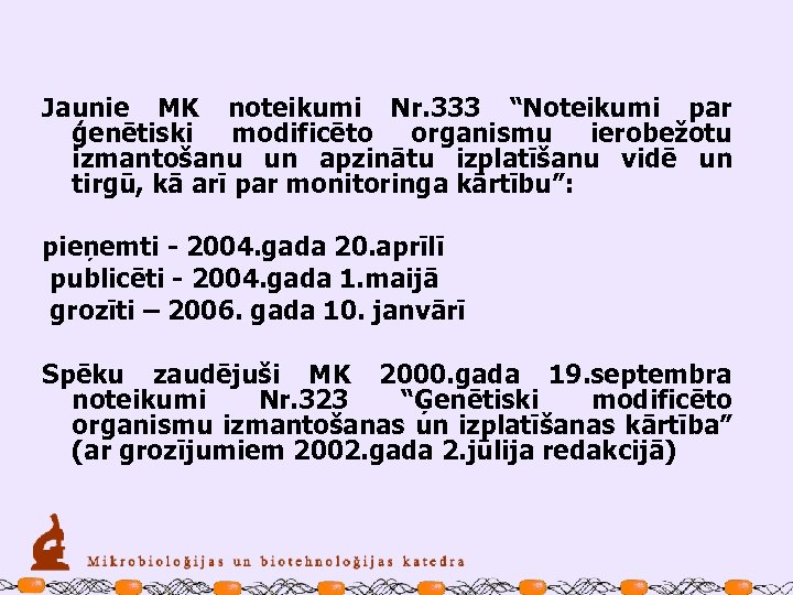"""Jaunie MK noteikumi Nr. 333 """"Noteikumi par ģenētiski modificēto organismu ierobežotu izmantošanu un apzinātu"""