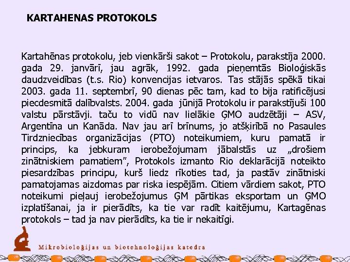 KARTAHENAS PROTOKOLS Kartahēnas protokolu, jeb vienkārši sakot – Protokolu, parakstīja 2000. gada 29. janvārī,