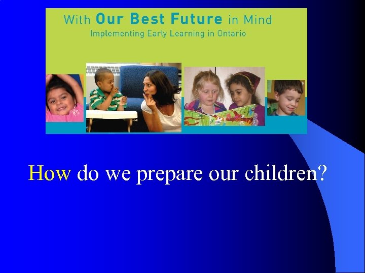 How do we prepare our children?