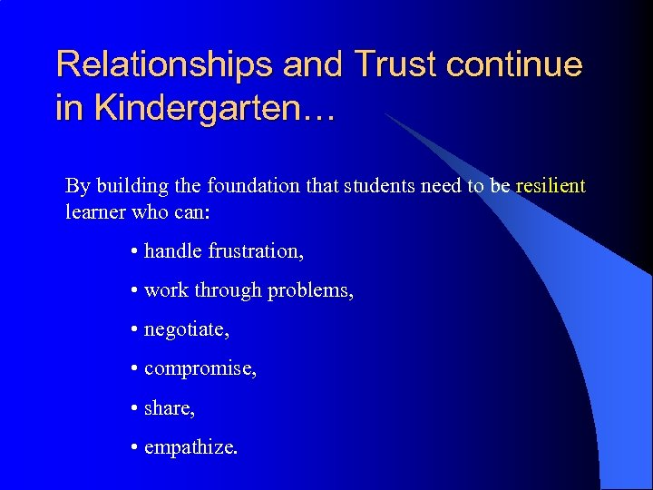Relationships and Trust continue in Kindergarten… By building the foundation that students need to