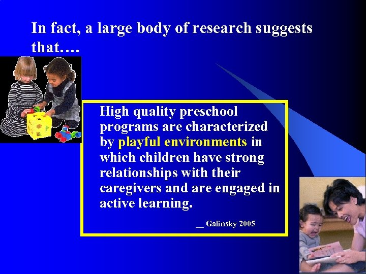 In fact, a large body of research suggests that…. High quality preschool programs are