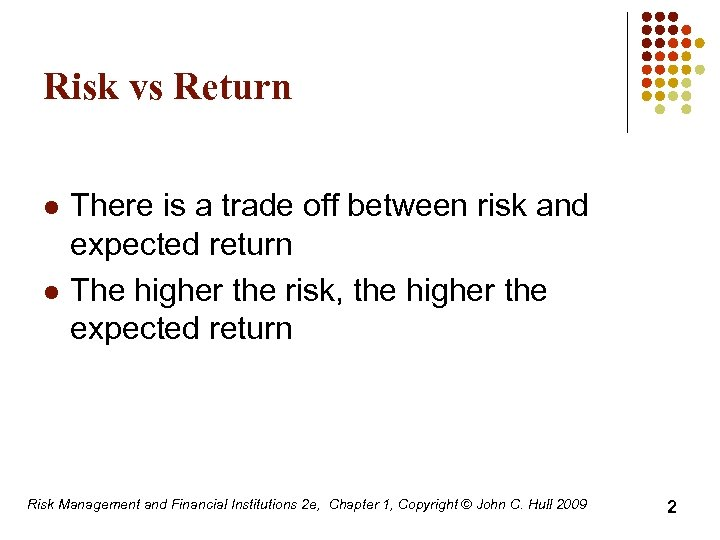 chapter 5 introduction to risk return and Chapter 5: measuring risk—introduction underlying determinant of stock prices that can be modeled with the normal distribution, the extra complication is the assumption of normality in returns and lognormality in stock prices leads to a very tractable and convenient model this is a valuable property.