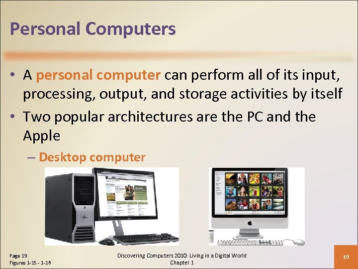 Personal Computers • A personal computer can perform all of its input, processing, output,
