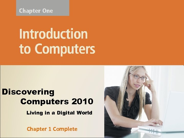 Discovering Computers 2010 Living in a Digital World Chapter 1 Complete