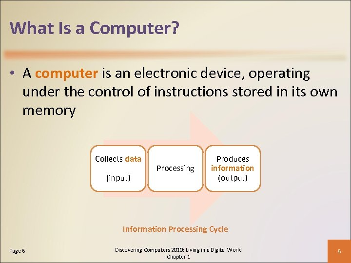 What Is a Computer? • A computer is an electronic device, operating under the