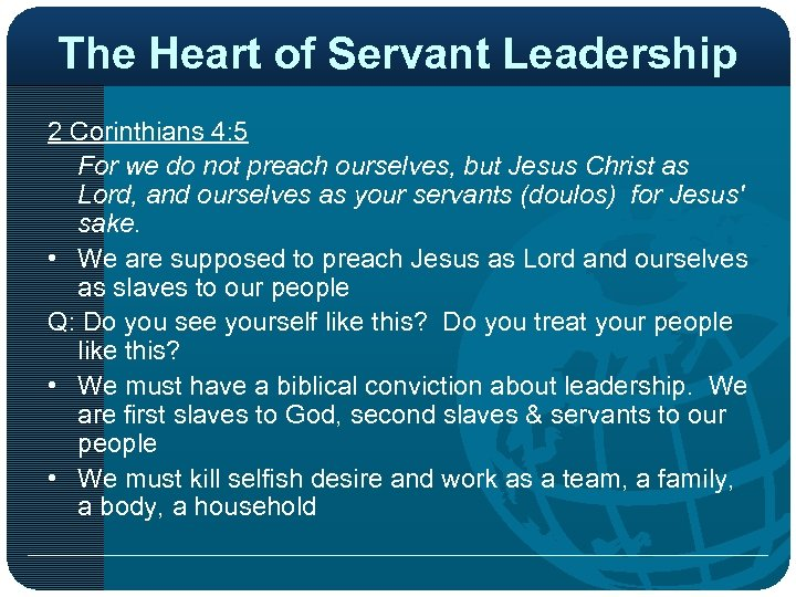 The Heart of Servant Leadership 2 Corinthians 4: 5 For we do not preach