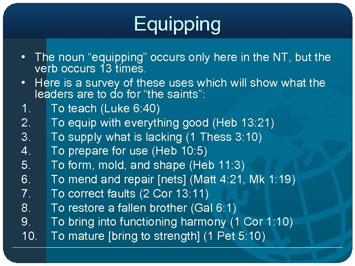 """Equipping • The noun """"equipping"""" occurs only here in the NT, but the verb"""