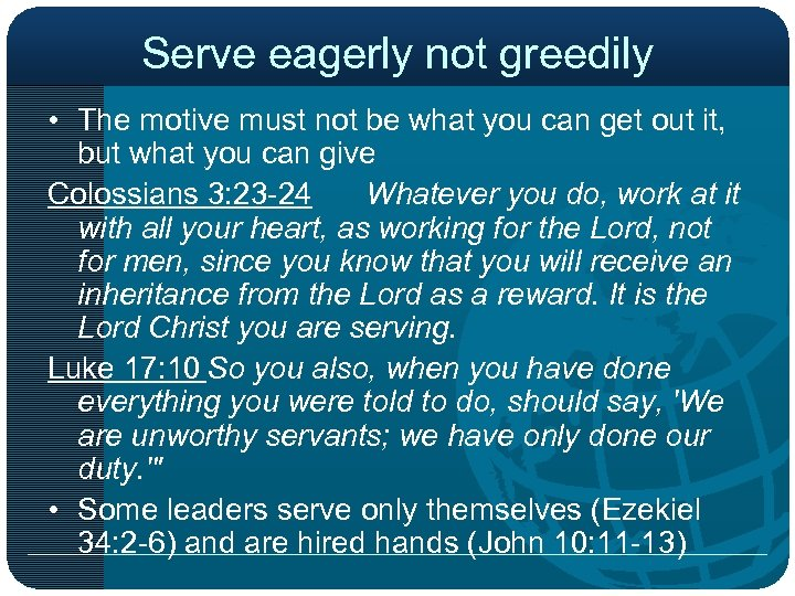 Serve eagerly not greedily • The motive must not be what you can get