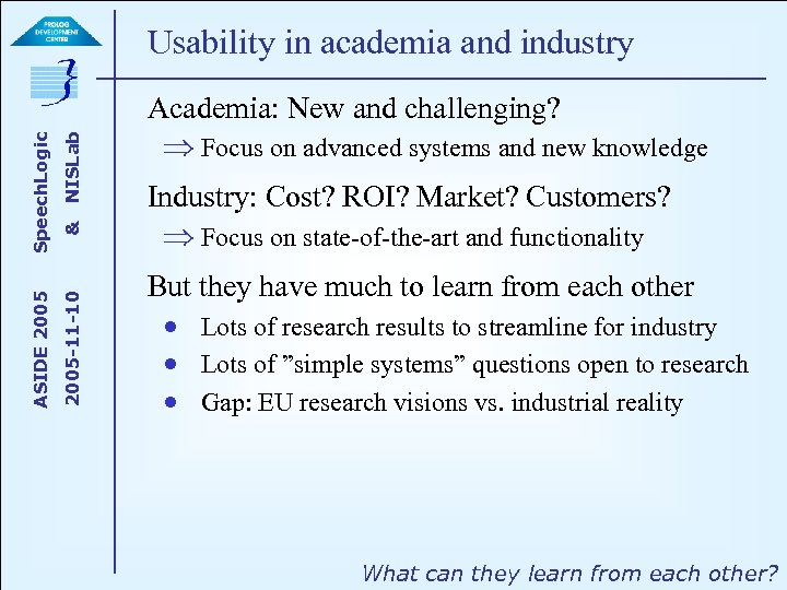 NISLab & 2005 -11 -10 ASIDE 2005 Speech. Logic Usability in academia and industry