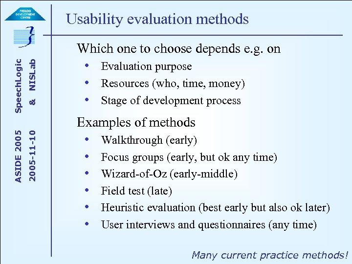 NISLab & 2005 -11 -10 ASIDE 2005 Speech. Logic Usability evaluation methods Which one