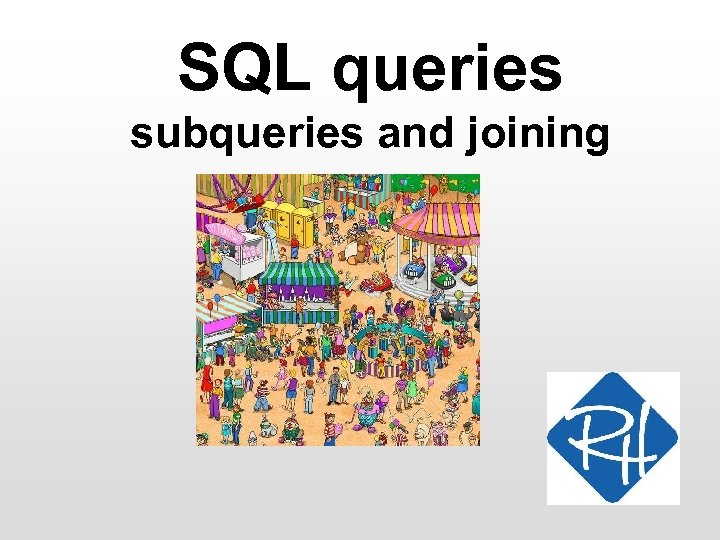 SQL queries subqueries and joining