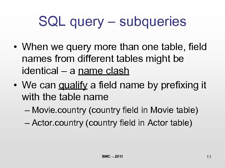 SQL query – subqueries • When we query more than one table, field names