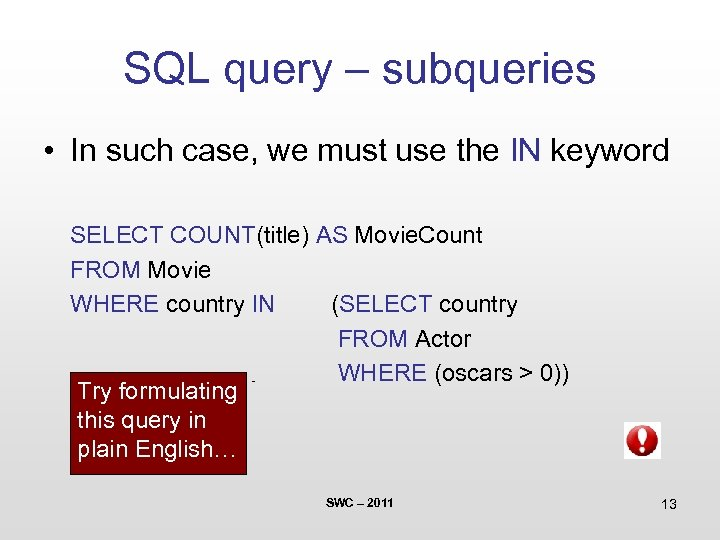 SQL query – subqueries • In such case, we must use the IN keyword
