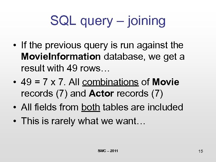 SQL query – joining • If the previous query is run against the Movie.