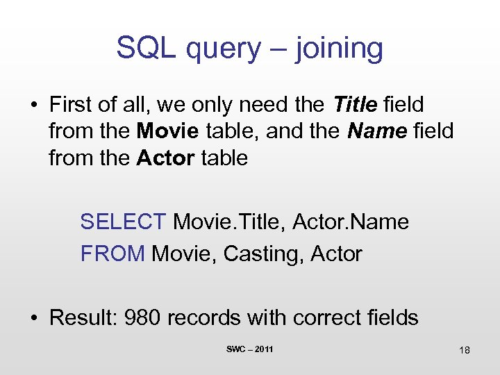 SQL query – joining • First of all, we only need the Title field
