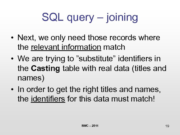 SQL query – joining • Next, we only need those records where the relevant