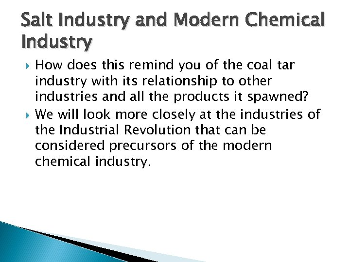 Salt Industry and Modern Chemical Industry How does this remind you of the coal