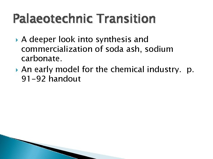 Palaeotechnic Transition A deeper look into synthesis and commercialization of soda ash, sodium carbonate.