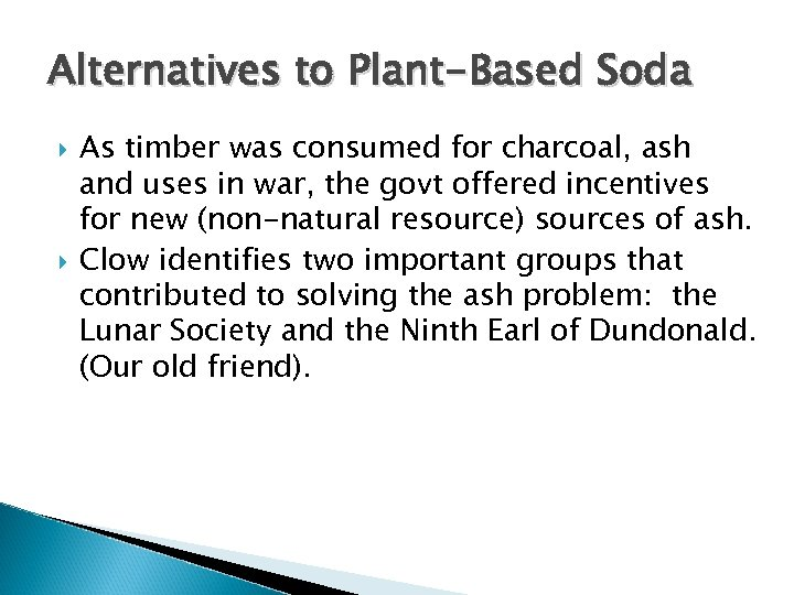 Alternatives to Plant-Based Soda As timber was consumed for charcoal, ash and uses in