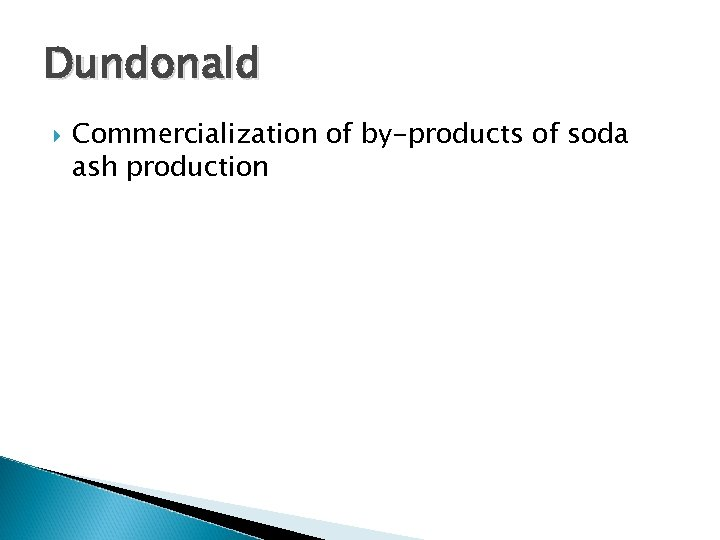 Dundonald Commercialization of by-products of soda ash production