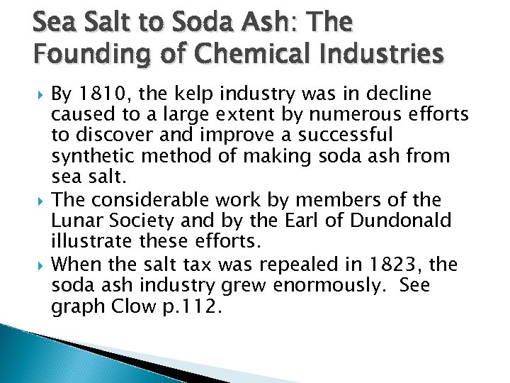 Sea Salt to Soda Ash: The Founding of Chemical Industries By 1810, the kelp