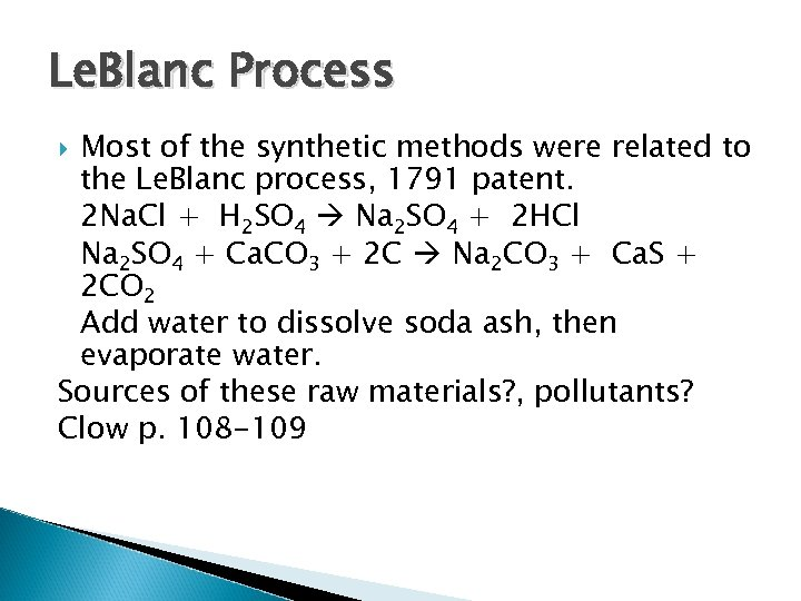 Le. Blanc Process Most of the synthetic methods were related to the Le. Blanc