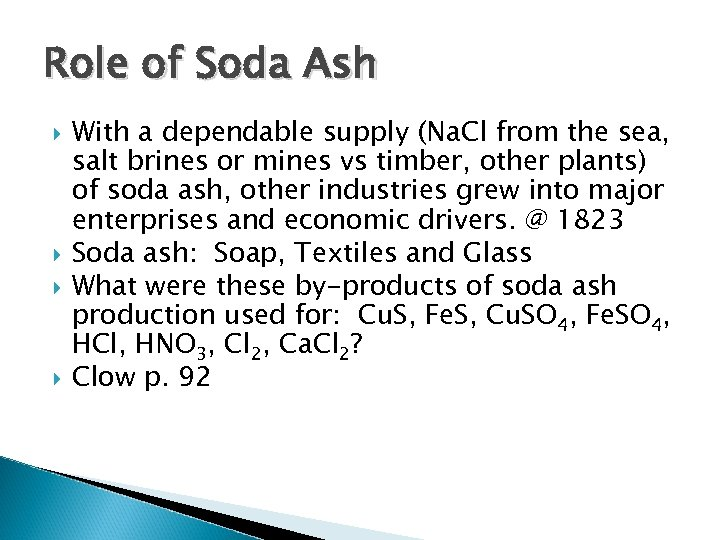 Role of Soda Ash With a dependable supply (Na. Cl from the sea, salt