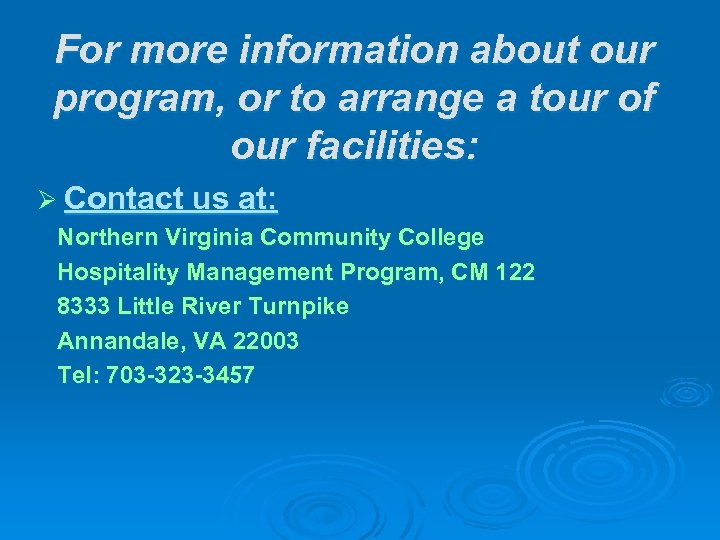 For more information about our program, or to arrange a tour of our facilities: