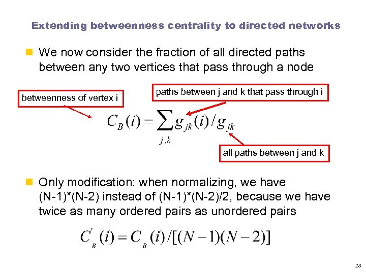 Extending betweenness centrality to directed networks n We now consider the fraction of all