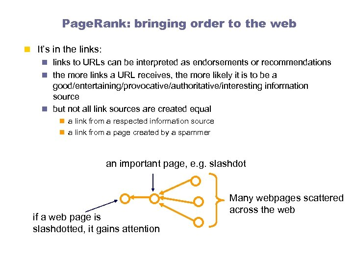 Page. Rank: bringing order to the web n It's in the links: n links