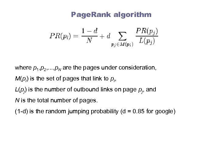 Page. Rank algorithm where p 1, p 2, . . . , p. N