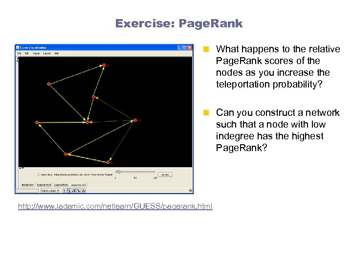 Exercise: Page. Rank n What happens to the relative Page. Rank scores of the