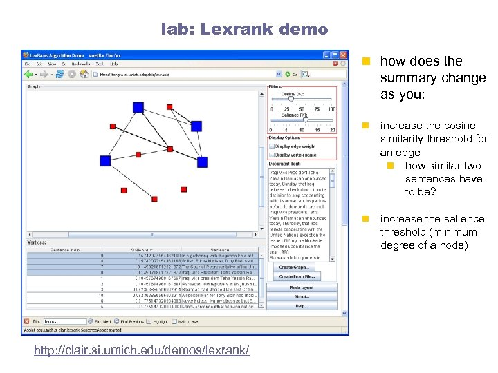 lab: Lexrank demo n how does the summary change as you: n n http:
