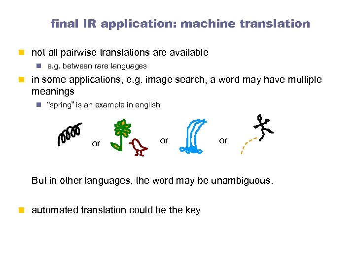 final IR application: machine translation n not all pairwise translations are available n e.