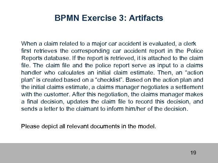 BPMN Exercise 3: Artifacts When a claim related to a major car accident is