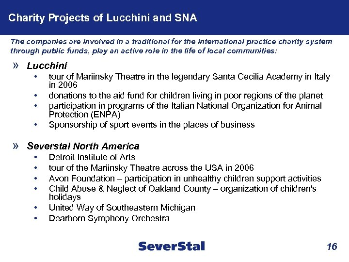 Charity Projects of Lucchini and SNA The companies are involved in a traditional for