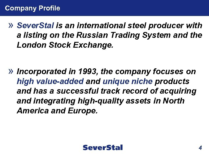 Company Profile » Sever. Stal is an international steel producer with a listing on