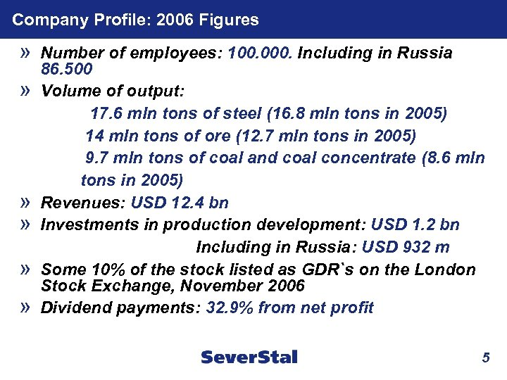 Company Profile: 2006 Figures » » » » Number of employees: 100. 000. Including