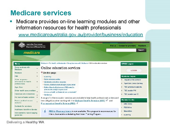 Medicare services § Medicare provides on-line learning modules and other information resources for health