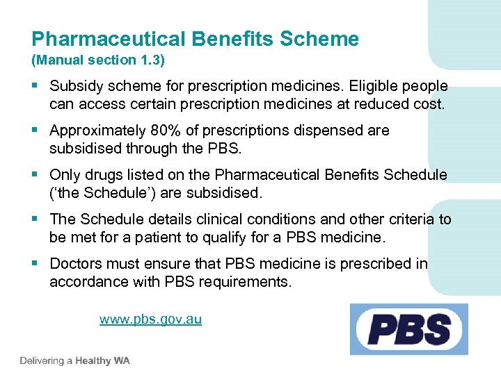 Pharmaceutical Benefits Scheme (Manual section 1. 3) § Subsidy scheme for prescription medicines. Eligible