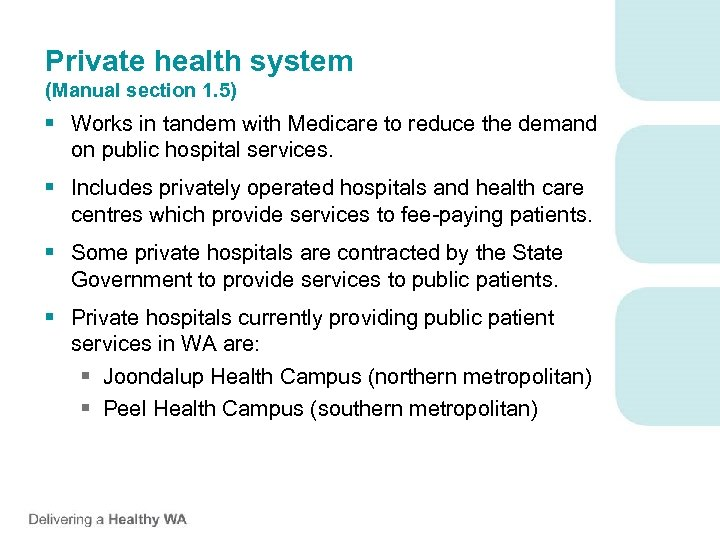 Private health system (Manual section 1. 5) § Works in tandem with Medicare to