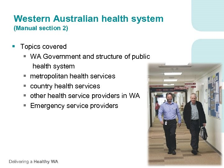 Western Australian health system (Manual section 2) § Topics covered § WA Government and