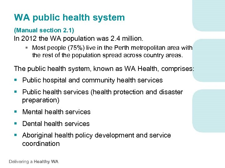WA public health system (Manual section 2. 1) In 2012 the WA population was