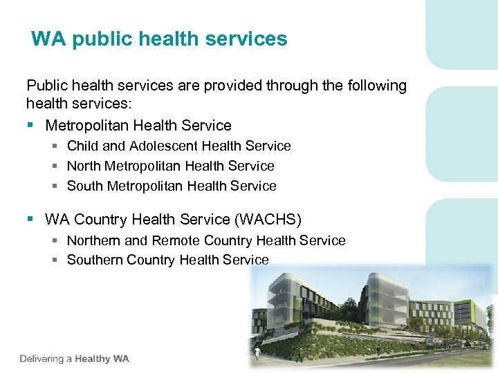 WA public health services Public health services are provided through the following health services: