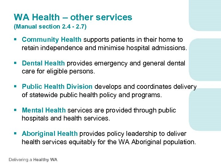 WA Health – other services (Manual section 2. 4 - 2. 7) § Community