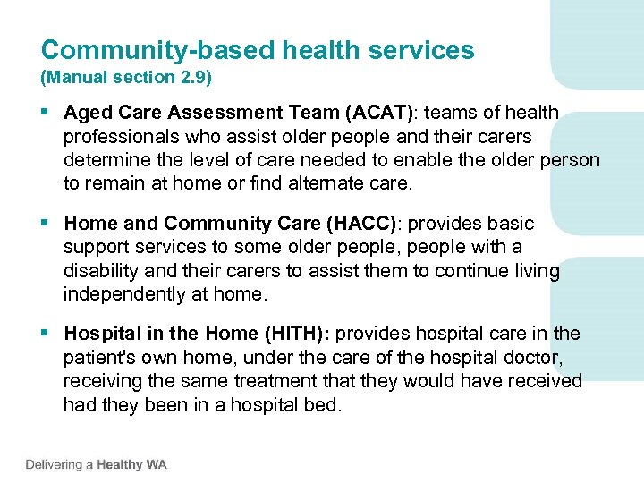 Community-based health services (Manual section 2. 9) § Aged Care Assessment Team (ACAT): teams