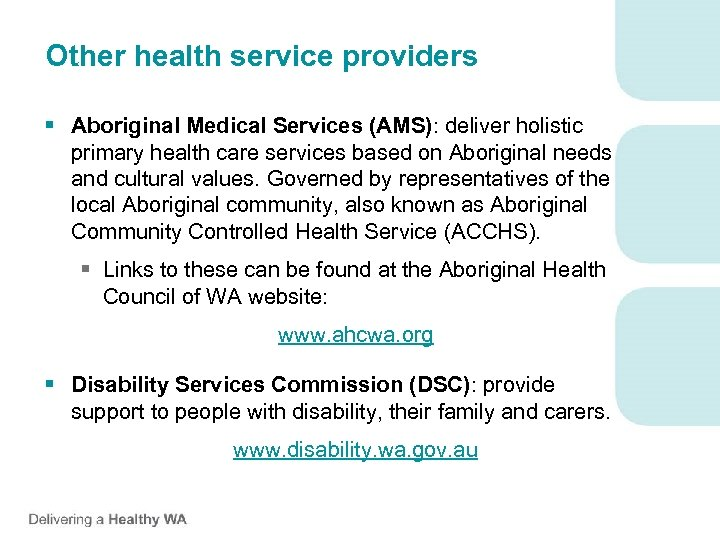 Other health service providers § Aboriginal Medical Services (AMS): deliver holistic primary health care