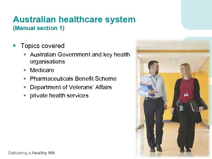 Australian healthcare system (Manual section 1) § Topics covered § Australian Government and key