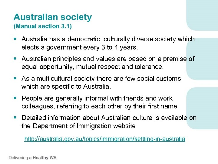 Australian society (Manual section 3. 1) § Australia has a democratic, culturally diverse society
