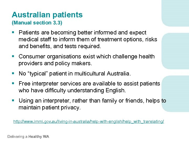 Australian patients (Manual section 3. 3) § Patients are becoming better informed and expect